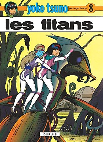 Yoko Tsuno, n° 8 : Les titans par Roger Leloup
