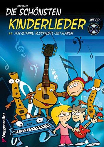 Klavier Und Für Gitarre Noten (DIE SCHÖNSTEN KINDERLIEDER: 25 der schönsten Kinderlieder für Gitarre, Blockflöte und Klavier)