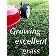 Growing excellent grass in all types of wheather (English Edition)