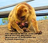 The Monkey Book. Life on the Rock for the Barbary Macaques of Gibraltar