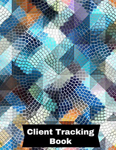 Client Tracking Book: Customer Appointment Management System | Log Book, Information Keeper, Record & Organise | For Salons, Nail Technicians, ... ... (Organization) Paperback - February 18, 2018