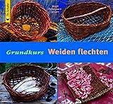 Grundkurs Weiden flechten (Verlag Th. Schäfer)