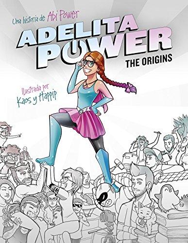 Adelita Power: The Origins: La superheroína más pardilla de este universo (Influencers)