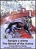 The Blood of the Arena - Translated Bilingual Edition - Spanish-English (English Edition)