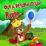 Les livres pour enfants: QUI A BESOIN D'UN ROI? (Children's Books in French) (Livre d'images illustré pour enfants de 0 à 8 ans, , Les livres pour enfants ... (Histoires d'animaux pour les enfants t. 2)...