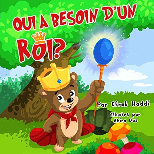 Couverture du livre QUI A BESOIN D'UN ROI? (Histoires d'animaux pour les enfants t. 2)