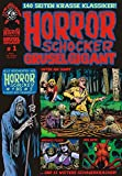HORRORSCHOCKER Grusel Gigant 1: Alle Geschichten aus Horrorschocker 1 bis 5 nachgedruckt - Levin Kurio
