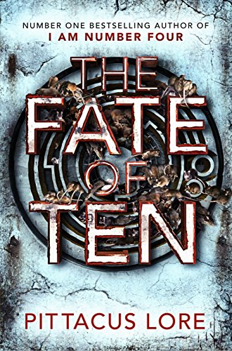 The Fate of Ten: Lorien Legacies Book 6 (The Lorien Legacies)