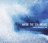 Songtexte von Makiko Hirabayashi Trio - Where the Sea Breaks