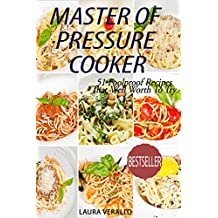 Master Of Pressure Cooker: 51 Foolproof Recipes That Well Worth To Try (English Edition)