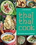 Thai Thai Cook: 50 thailändische Rezepte