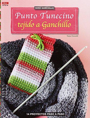 Crea Con Patrones. Serie Ganchillo. Punto Tunecino Tejido A Ganchillo - Número 14 (Cp - Serie Ganchillo (drac) por Tanja Osswald