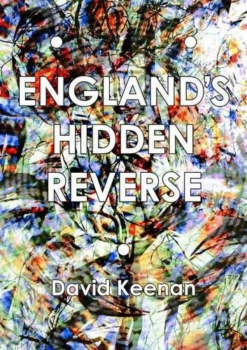 England's Hidden Reverse - A Secret History of the Esoteric Underground: A Secret History of the Esoteric Underground