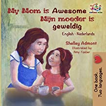 My Mom is Awesome Mijn moeder is geweldig (English Dutch Bilingual Collection) (Dutch Edition)