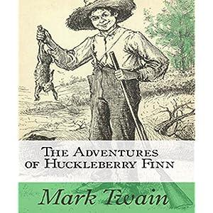 The Adventures of Huckleberry Finn: Mark Twain (English Edition)