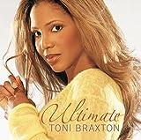 Songtexte von Toni Braxton - Ultimate Toni Braxton