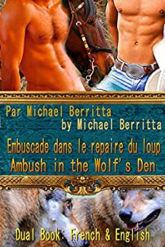Embuscade dans le repaire du loup - Ambush in the Wolf's Den - Dual Language Version: English & French -Deux langues anglaise et française   - Shapeshifter Cowboys of the Ole West Series 4 par [Berritta, Michael]