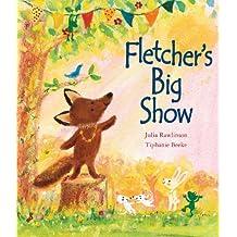 Fletcher's Big Show (Meadowside Standard) by Julia Rawlinson (2014-09-25)