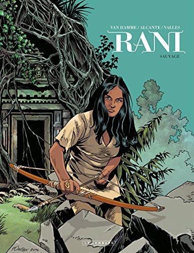 Rani - Tome 5 - Sauvage par Jean Van Hamme