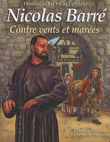Nicolas Barré - Contre vents et marées par Lehideux Guy