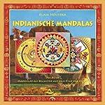 Indianische Mandalas: Mandalas als Be...