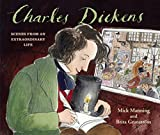 CHARLES DICKENS - SCENES FROM AN EXTRAORDINARY LIFE