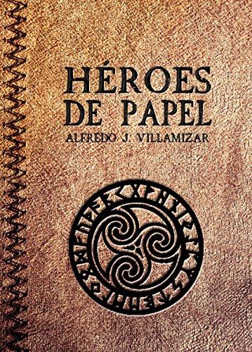 Héroes de papel por Alfredo J. Villamizar