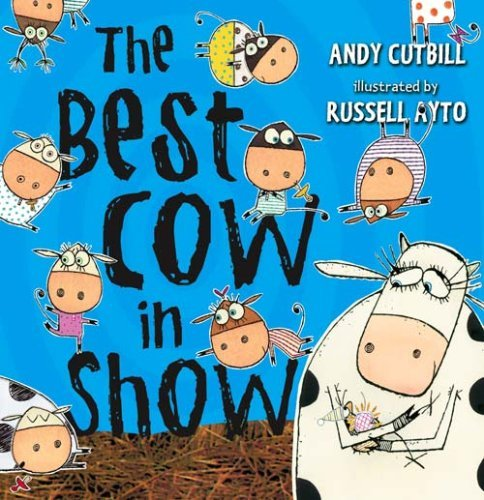 Best Cow in Show by Andy Cutbill (2009-02-01)