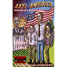 Axel America and the U.S. Election Race
