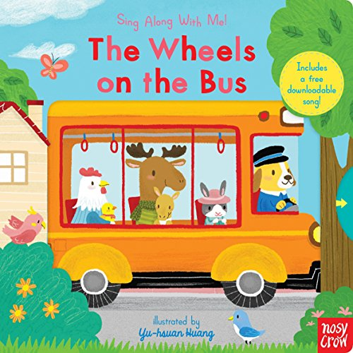 The Wheels on the Bus: Sing Along with Me! por Nosy Crow