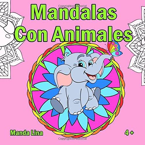 Mandalas Con Animales: Libro de colorear para niños y niñas a partir de 4 años