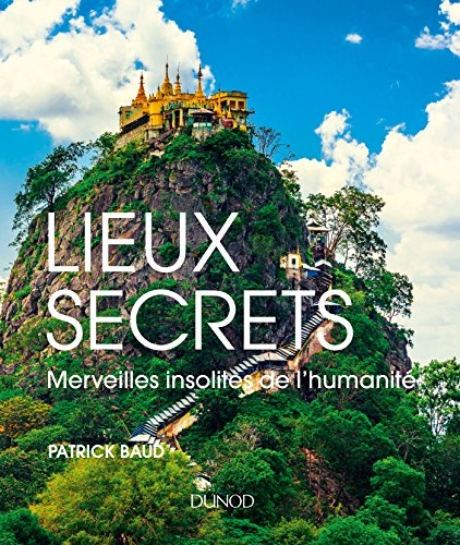 Lieux Secrets - Merveilles Insolites de l'Humanit par Baud Patrick