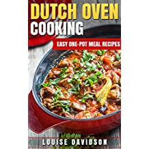 Dutch Oven Cooking: Easy One-Pot Meal Recipes (English Edition)