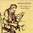Forty Years of Irish Piping by Seamus Ennis (2000-04-04)