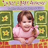 I'm Not a Baby Anymore by Karen & Kids