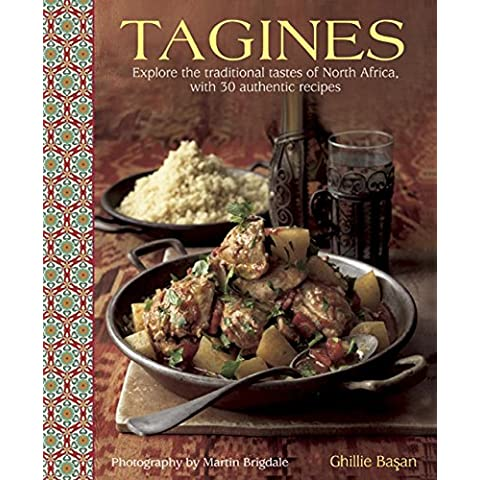 Tagines: Explore the Traditional Tastes of North Africa, with 30 Authentic Recipes by Ghillie Basan (12-Jun-2014) Hardcover