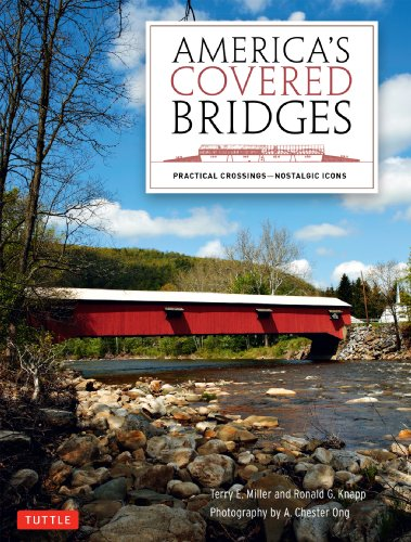 America's Covered Bridges: Practical Crossings?Nostalgic Icons