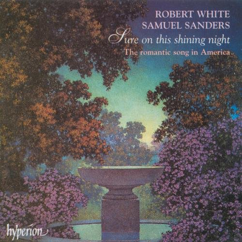 Sure on This Shining Night : 20th-Century Romantic Songs of America