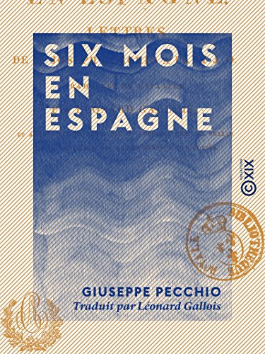 Six mois en Espagne - Lettres à Lady J.-O. (French Edition)