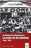 De Montmartre à Montparnasse - La vraie vie de bohême (1900-1939)
