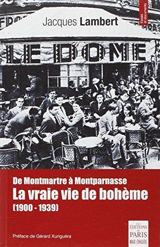 De Montmartre à Montparnasse : La vraie vie de bohême (1900-1939)