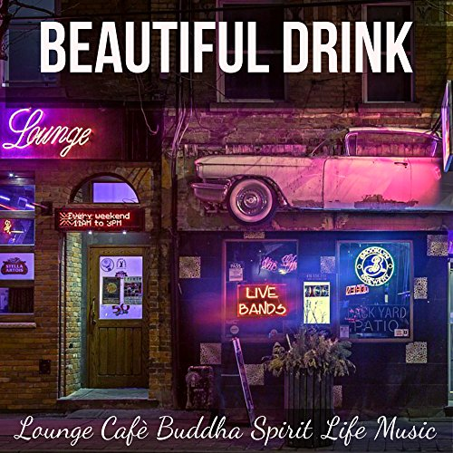beautiful-drink-lounge-cafe-buddha-spirit-life-music-for-healthy-times-easy-fitness-happy-cycle-with