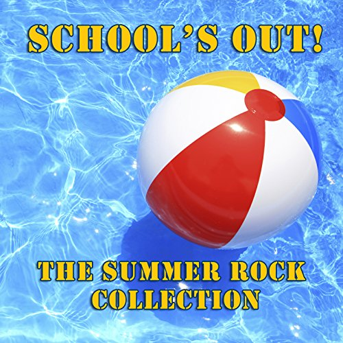 School's Out - The Summer Rock...