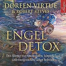 Engel Detox: Den Körper von emotionalen, körperlichen und energetischen Giften befreien: 2 CDs