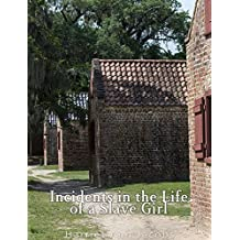 Incidents in the Life of a Slave Girl. Written by Herself (English Edition)