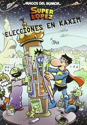 Super López, Elecciones en Kaxim por Jan