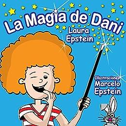 Libro Infantil Ilustrado: La Magia de Dani. En Español