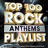 Top 100 Rock Anthems Playlist - Over 6 Hours of the Greatest Rock Classics of All Time !