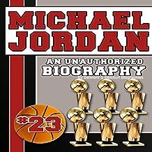 Michael Jordan: An Unauthorized Biography