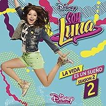 Soy Luna: La Vida Es Un Sueño 2